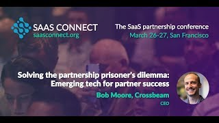 SaaS Connect Keynote: Solving the Partnership Prisoner's Dilemma