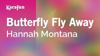 Karaoke Butterfly Fly Away - Hannah Montana *