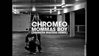 Drunken Masters-Chromeo  mommas boy rmx.wmv