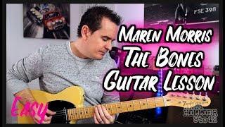 How to play Maren Morris - The Bones Guitar Tutorial with TAB