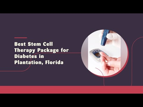 Best-Stem-Cell-Therapy-Package-for-Diabetes-in-Plantation-Florida