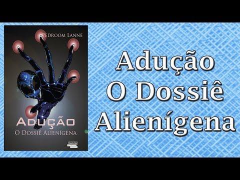 Resenha 29 - Adução - O Dossiê Alienígena.