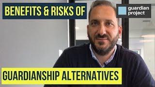 Benefits & Risks of Guardianship Alternatives