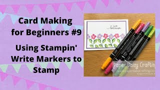 #9 Card Making For Beginners - Using Stampin' Write markers to stamp