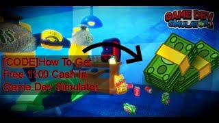 Code Give you Free 1100 Cash In Game Dev Simulator !!!  - Roblox