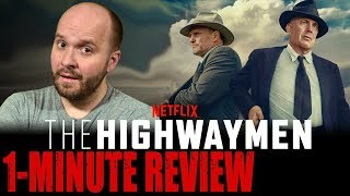 THE HIGHWAYMEN (2019) - Netflix Original Movie - One Minute Movie Review