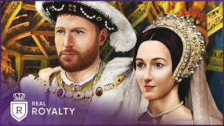 Henrys Obsession With Anne Boleyn | The Lovers Who Changed History (Part 1 Of 2) | Real Royalty