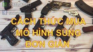 Rulovn chia sẻ cách thức mua bật lửa súng và mô hình súng kim loại ở Việt Nam