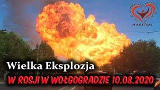 Wielka Eksplozja w Rosji w Wołgogradzie 10.08.2020