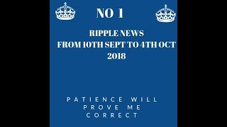Ripple XRP News recap from 10th Sept to 4th Oct 18