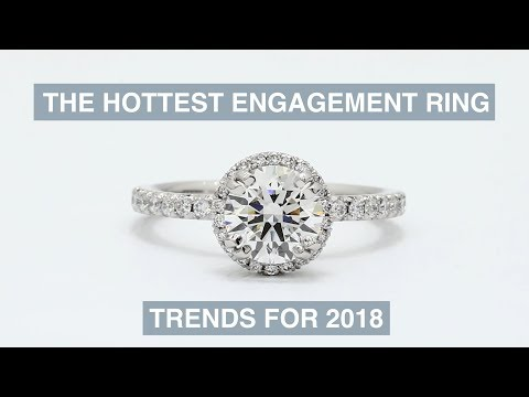 Hottest Engagement Ring Trends for 2018