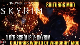 Skyrim - Sulfuras World Of Warcraft Mod