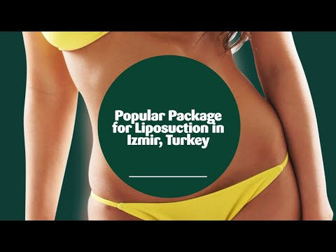 Popular Package for Liposuction in Izmir, Turkey