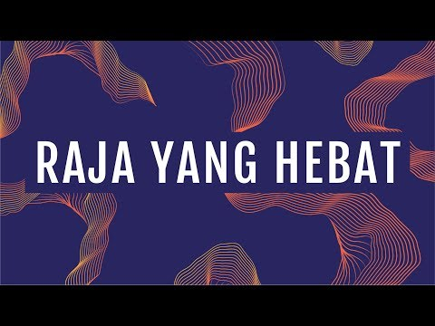 JPCC Worship - Raja Yang Hebat (Official Lyrics Video)
