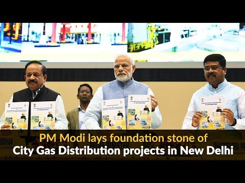 PM Modi lays foundation stone of City Gas Distribution projects in New Delhi