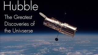 Hubble    The Greatest Discoveries Of The Universe  :  Documentary On Hubble Space Telescope