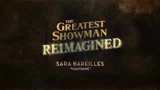 Sara Bareilles - Tightrope [  The Greatest Showman: Reimagined ]