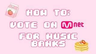 ♡ how to vote on mnet for music bank wins ♡ pixelsehun