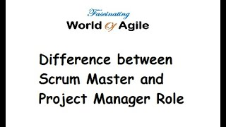 Scrum Master and Project Manager difference