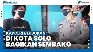 Semangati Warga dan Pedagang saat Pandemi Covid-19, Kapolri Keliling Kota Solo dan Bagi-bagi Sembako