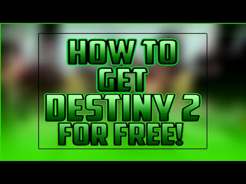 HOW TO GET DESTINY 2 *FULL GAME* FOR FREE!! (2017) *JULY/AUGUST)