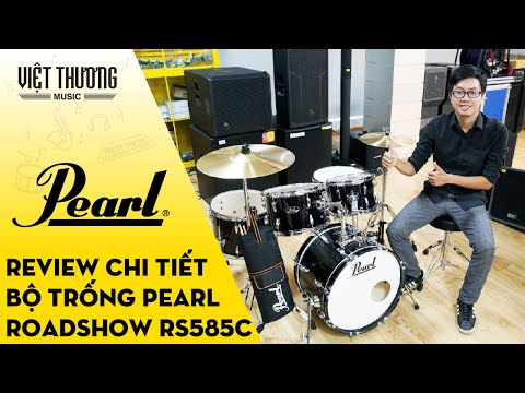 Review chi tiết bộ trống Pearl Roadshow RS585C