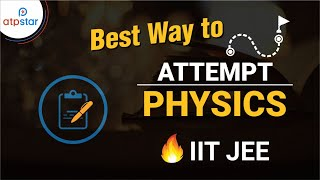 Best way to Attempt Physics | JEE MAIN 2020 | ATP STAR | Shantanu Singh Sir
