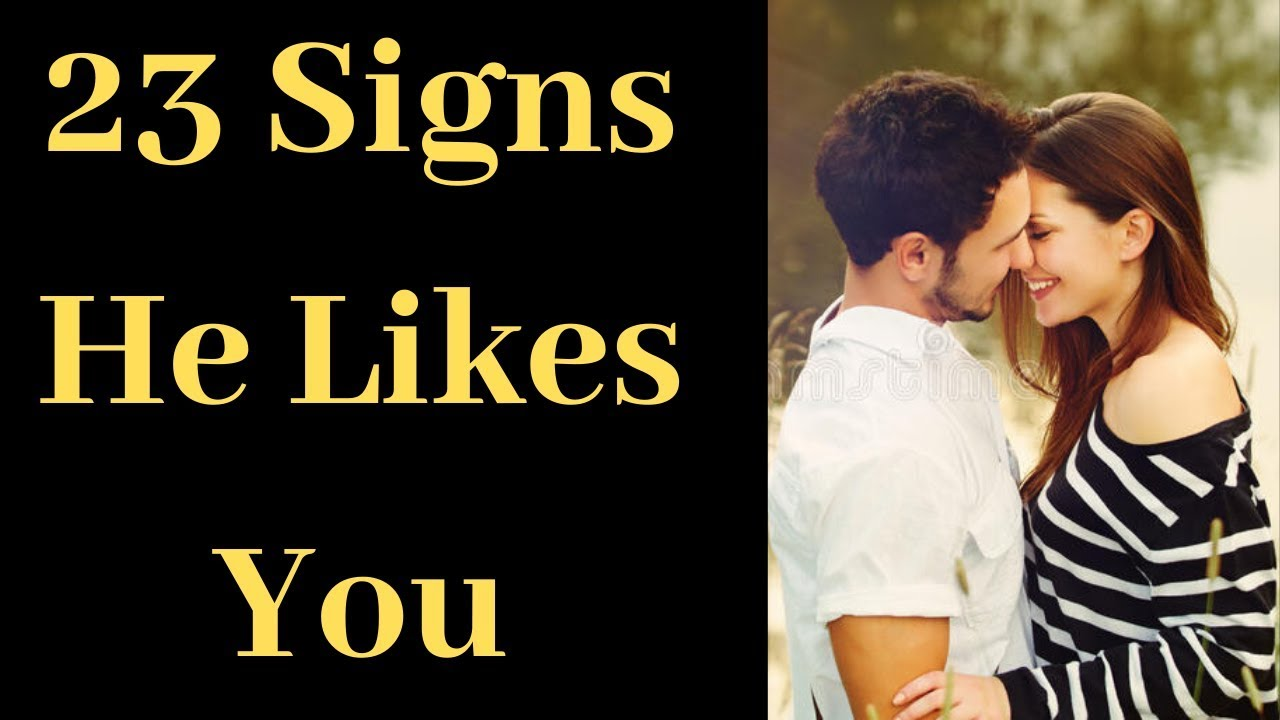 You undeniable likes signs he that 7 Undeniable