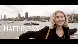 HAPPINESS | A SHORT FILM