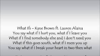 What Ifs   Kane Brown Ft. Lauren Alaina Lyrics