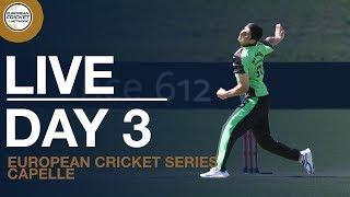 🔴 Live European Cricket Series Capelle, Day 3 | Cricket Live Stream
