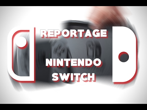 Reportage Nintendo Switch