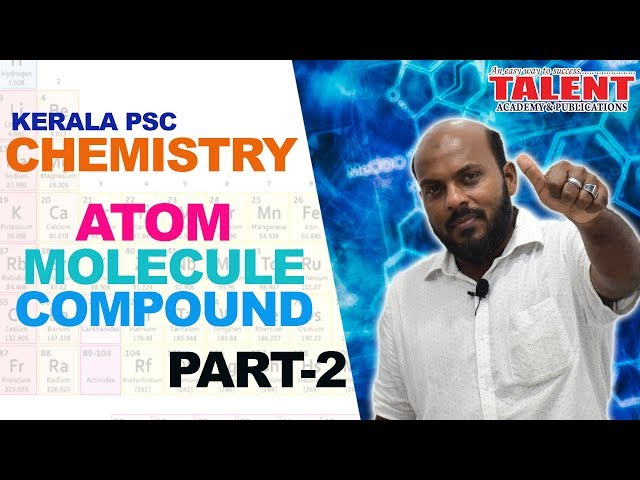Kerala PSC Chemistry Class on Atoms Molecules Compounds in Malayalam (Part 2)