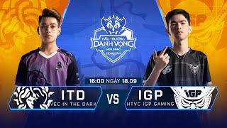 VEC In The Dark vs HTVC IGP Gaming | ITD vs IGP [Vòng 13 - 18.09] - ĐTDV Mùa Đông 2019