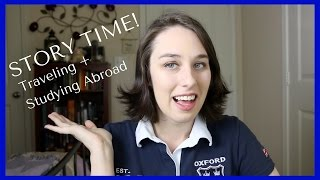 Story Time! Traveling + Studying Abroad