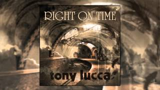 "Tony Lucca - ""Right On Time"""