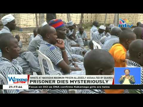 Inmate dead after an alleged assault by guards, Naivasha maximum prison
