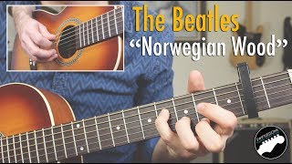 """How to Play The Beatles """"Norwegian Wood"""" - Complete Guitar Lesson"""