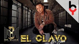 El Clavo   Mr Black (Audio Oficial)