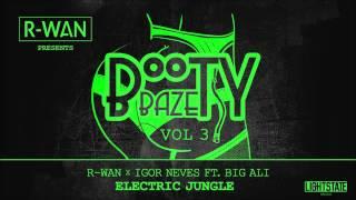 R Wan & Igor Neves   Electric Jungle Ft. Big Ali