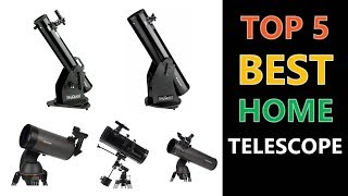 Top 5 Best Home Telescope 2018