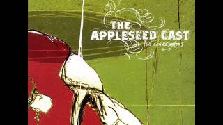 The Appleseed Cast - Two Conversations.