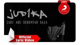 Judika - Jadi Aku Sebentar Saja [Official Lyric Video]