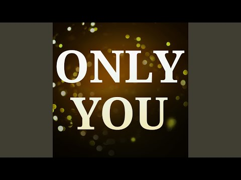 Only You (Originally Performed by Cee Lo Green and Lauriana Mae) (Karaoke Version)