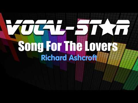 Richard Ashcroft - Song For The Lovers (Karaoke Version) with Lyrics HD Vocal-Star Karaoke