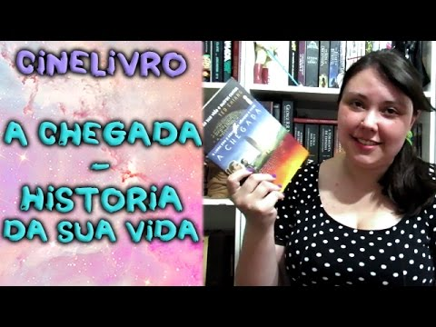 A Chegada / História da sua vida - Cinelivro