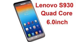 Lenovo S930 Smartphone MTK6582 Quad Core 6.0 Inch HD IPS Screen 1GB+8GB