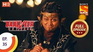 Baalveer Returns   Ep 35   Full Episode   28th October, 2019