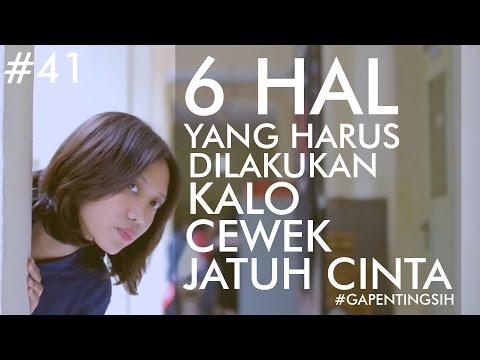 Video 6 HAL YANG HARUS DILAKUKAN KALO CEWEK JATUH CINTA [#gapentingsih]