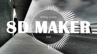 Jeremy Zucker   End [8D TUNES  USE HEADPHONES] 🎧
